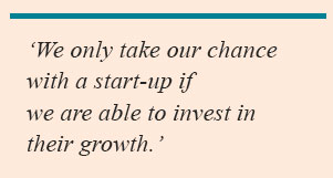 'We only take our chance with a start-up if we are able to invest in their growth.'