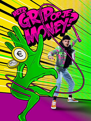 Grip op je money poster