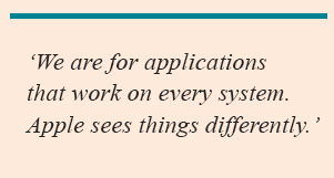 'We are for applications that work on every system. Apple sees things differently.'